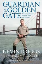 Guardian of the Golden Gate: Protecting the Line Between Hope and Despair (Hardb
