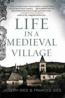Life in a Medieval Village by Frances Gies 9780062415660   Brand New
