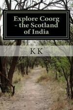 Explore Coorg : The Scotland of India - a Travel Guide from Indian Columbus, ...