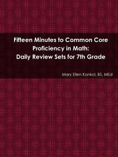 Fifteen Minutes to Common Core Proficiency in Math: Daily Review Sets for 7th Gr