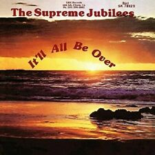 Supreme Jubilees - Itll All Be Over Vinyl LP Light in The Attic