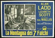 CINEMA-fotobusta LA MONTAGNA DEI 7 FALCHI ladd,sott,ireland,kennedy,DIETERLE