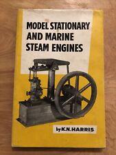 Model Stationary And Marine Steam Engines Hardback Book By K.N. Harris 1972