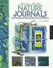 Mixed-media Nature Journals: New Techniques for Exploring Nature, Life, and...