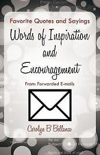 Favorite Quotes and Sayings, Words of Inspiration and Encouragement From :...