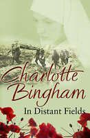 Bingham, Charlotte In Distant Fields Very Good Book