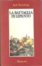 BEECHING, Jack, La battaglia di Lepanto. Rusconi, 1989. Molto buono