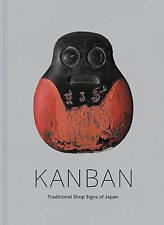 Kanban: Traditional Shop Signs of Japan by Alan Scott Pate (Hardback, 2017)