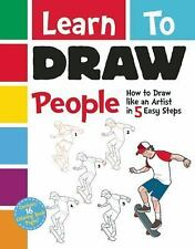 Learn to Draw People : How to Draw Like an Artist in 5 Quick-And-Easy Steps!...