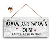 MAMAW and PAPAW'S HOUSE Sign, Where Memories Are Made, Weathered Style 6x14 Sign