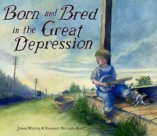 Born and Bred in the Great Depression by Winter, Jonah, Good Book