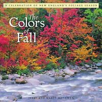 The Colors of Fall: A Celebration of New England's... by Monkman, Marcy Hardback