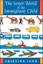 The Inner World of the Immigrant Child by Igoa, Cristina