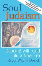 Soul Judaism: Dancing with God into a New Era,Dosick, Wayne,New Book mon00000276