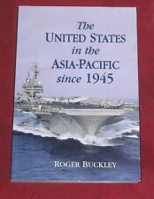 THE UNITED STATES IN THE ASIA-PACIFIC SINCE 1945 ~ Roger Buckley