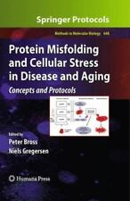 Protein Misfolding and Cellular Stress in Disease and Aging: Concepts and Prot..