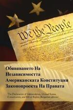 Declaration of Independence, Constitution, Bill of Rights (Bulgarian Edition)...