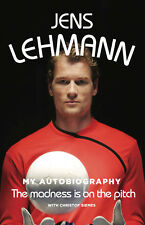 SIGNED - Jens Lehmann My Autobiography - The madness is on the pitch - Arsenal