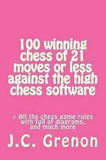 NEW 100 winning chess of 23 moves or less against the high chess software