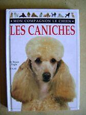 Guide Les caniches Mon compagnon le chien pour vivre en harmonie /C17