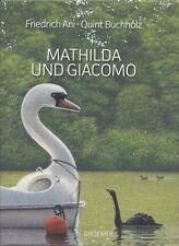 Mathilda und Giacomo: Friedrich Ani, Quint Buchholz