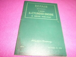 Ford 1946 Complete 6 Cylinder Engine Owners & Repair Manual G Series 1941-1947