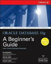 Oracle Database 10g: A Beginner's Guide by Abramson, Ian -Paperback