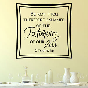 Be Not Thou Therefore Ashamed Religious Quote Wall Sticker Decal Transfer Vinyl