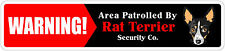 "*Aluminum* Warning Area Patrolled By Rat Terrier 4""x18"" Metal Novelty Sign"