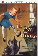 No Flying in the House (Harper Trophy Books (Paperback)) by Betty Brock
