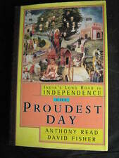 The PROUDEST DAY - India's long road to INDEPENDENCE Anthony Read & David Fisher
