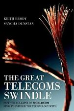 The Great Telecoms Swindle: How the Collapse of, Brody, Keith,,