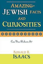 Amazing Jewish Facts and Curiosities: Can You Believe It?: By Isaacs, Ronald H.