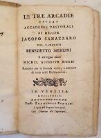 LE TRE ARCADIE ACCADEMIE PASTORALI JACOPO SANAZZARO MENZINI GIUSEPPE MOREI 1784