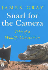 Snarl for the Camera: Memoirs of a Wildlife Cameraman, Gray, James, 0749923458,