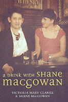 A Drink with Shane MacGowan-ExLibrary