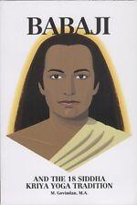 Babaji and the 18 Siddha Kriya Yoga Tradition by Marshall Govindan (1991, PB)