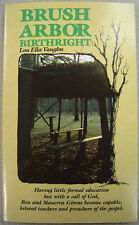 Brush Arbor Birthright - Pentecostal Pioneer Biography - Ben and Manerva Givens