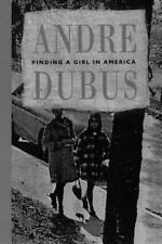 Finding a Girl in America : Ten Stories and a Novella by Andre Dubus (1980,...