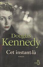 """Livre Roman """" Cet Instant-là - Douglas Kennedy """" ( Book )  (No 129 )"""