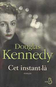 Livre cet instant-là Douglas Kennedy Belfond 2011 book