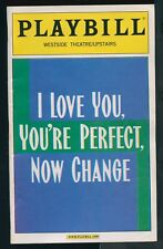 Playbill - I Love You, You're Perfect, Now Change - Westside Theatre