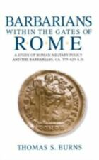 Barbarians within the Gates of Rome by Thomas S. Burns, HBDJ  (1994) 1st Ed, 322