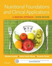 Nutritional Foundations and Clinical Applications : A Nursing Approach by...