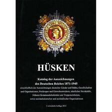 Katalog der Auszeichnungen des Deutschen Reiches 1871 - 1945 von Andre Hüsken