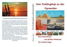 Reise v. Istanbul Puddingshop über Damaskus zu Pyramiden und El Alamein 188 S.
