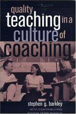 Quality Teaching in a Culture of Coaching by Stephen G. Barkley 2005 Paperback