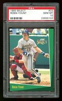 1993 Score SELECT - ROBIN YOUNT - Card #22 - PSA 10 GEM MINT Milwaukee Brewers!