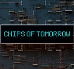 chips of tomorrow