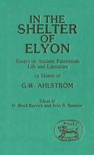 The Library of Hebrew Bible/Old Testament Studies: In the Shelter of Elyon :...
